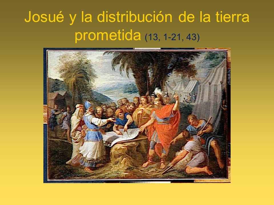 Josué y la distribución de la tierra prometida (13, 1-21, 43)