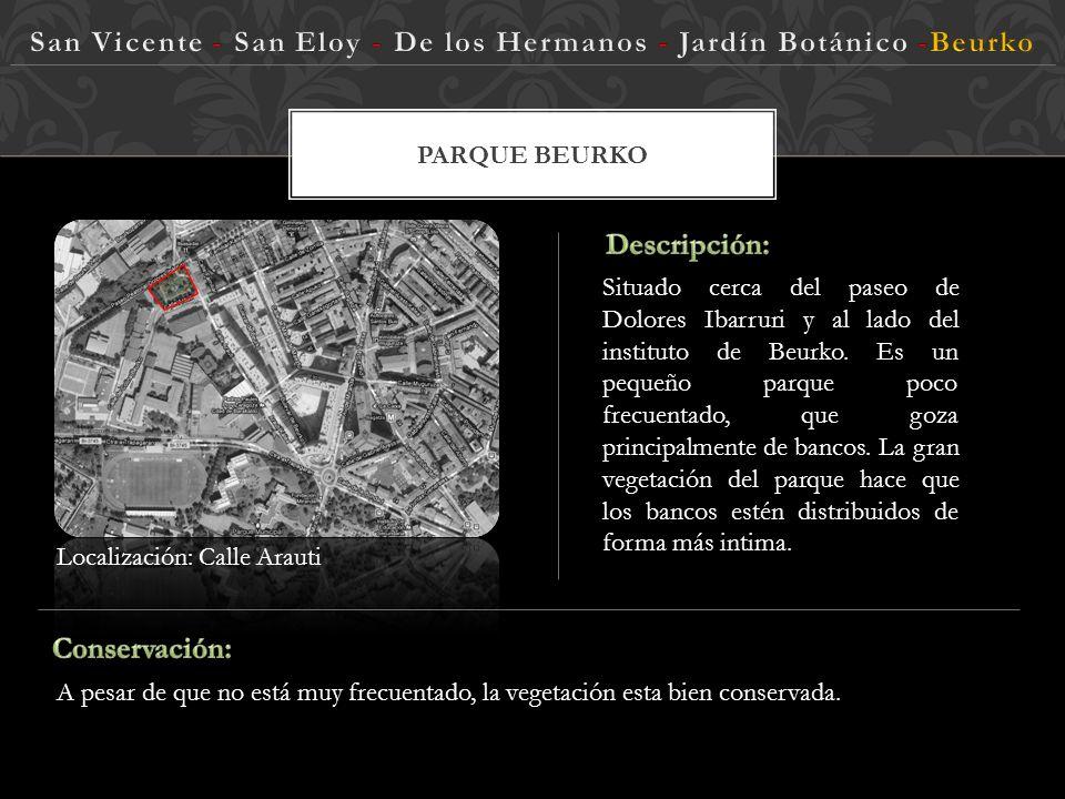 JARDÍN BOTÁNICO Es uno de los parques mas amplios y agradables de Barakaldo. No solo por su aspecto sino por su gran vegetación y abundancia de difere