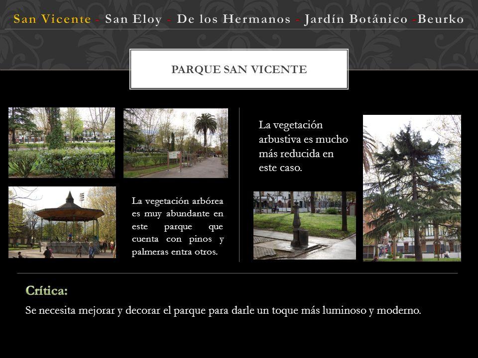 PARQUE SAN VICENTE Localización: Avenida Miranda Este parque situado cerca de la ciudad deportiva, tiene sus instalaciones de ocio y descanso como col