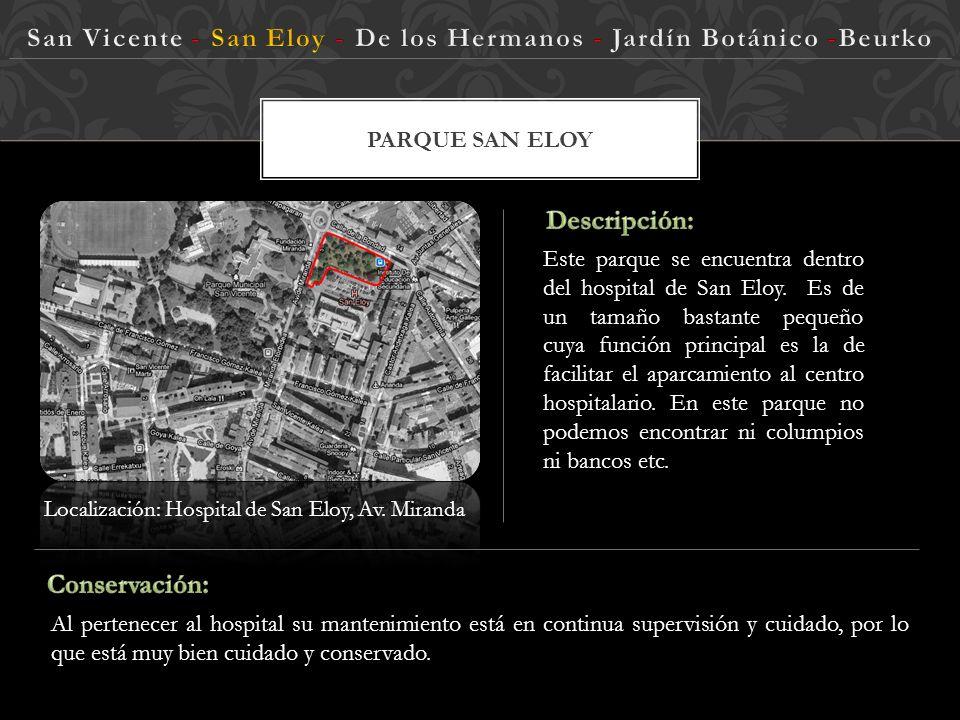 PARQUE SAN ELOY Localización: Hospital de San Eloy, Av.