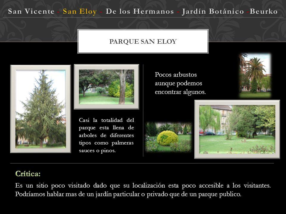 PARQUE SAN ELOY Es un sitio poco visitado dado que su localización esta poco accesible a los visitantes.