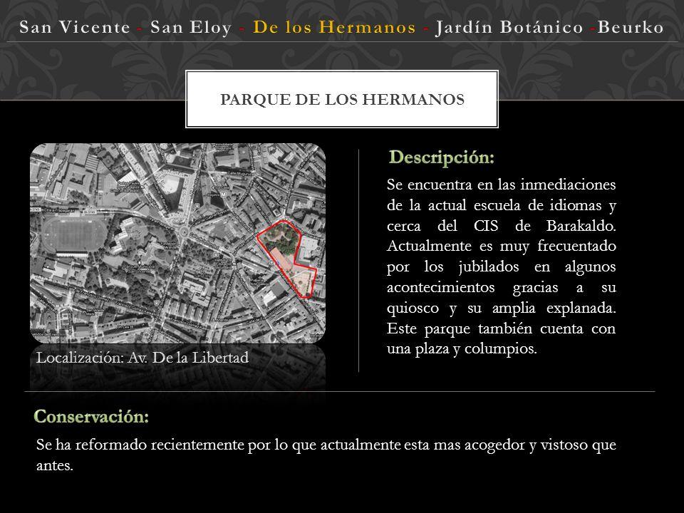 PARQUE SAN ELOY Es un sitio poco visitado dado que su localización esta poco accesible a los visitantes. Podríamos hablar mas de un jardín particular