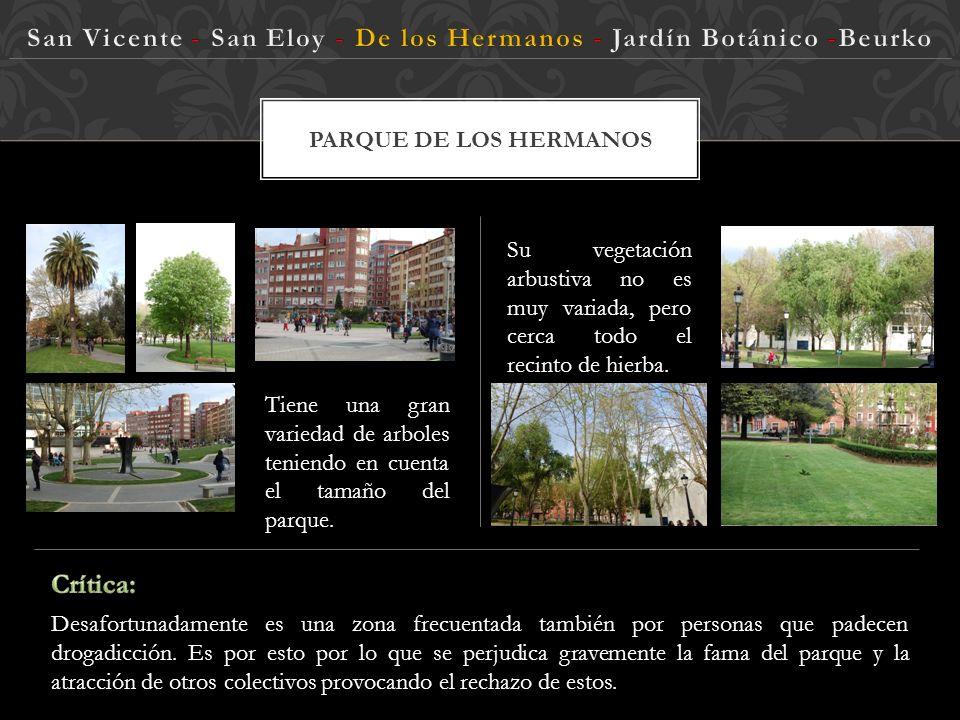 PARQUE DE LOS HERMANOS Localización: Av. De la Libertad Se encuentra en las inmediaciones de la actual escuela de idiomas y cerca del CIS de Barakaldo