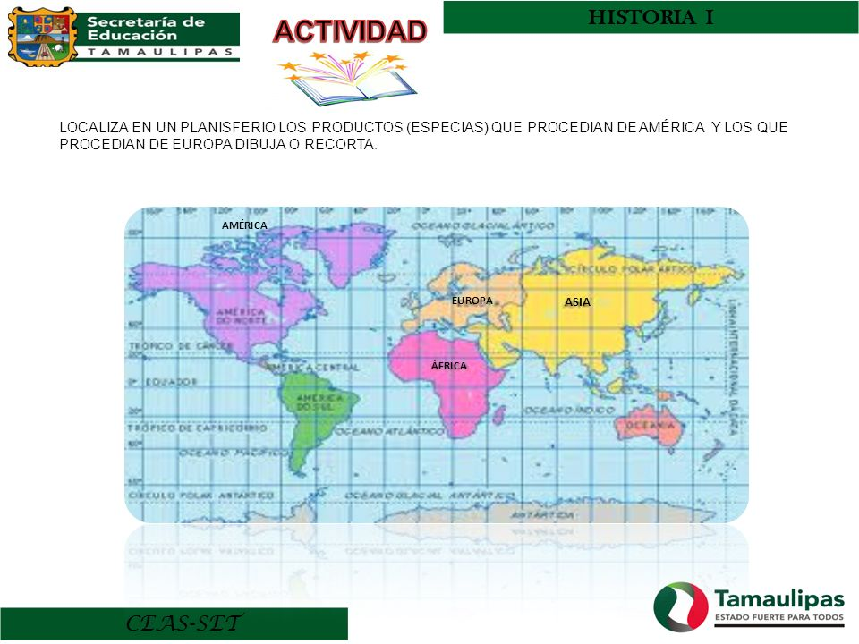 HISTORIA I CEAS-SET LOCALIZA EN UN PLANISFERIO LOS PRODUCTOS (ESPECIAS) QUE PROCEDIAN DE AMÉRICA Y LOS QUE PROCEDIAN DE EUROPA DIBUJA O RECORTA. ASIA