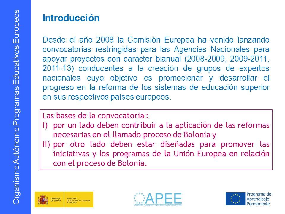Organismo Autónomo Programas Educativos Europeos Introducción Desde el año 2008 la Comisión Europea ha venido lanzando convocatorias restringidas para