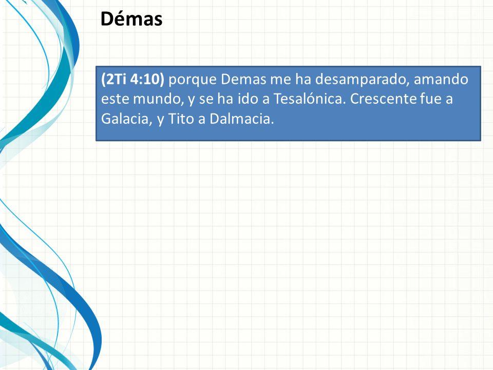 Démas (Flm 1:24) Marcos, Aristarco, Demas y Lucas, mis colaboradores.