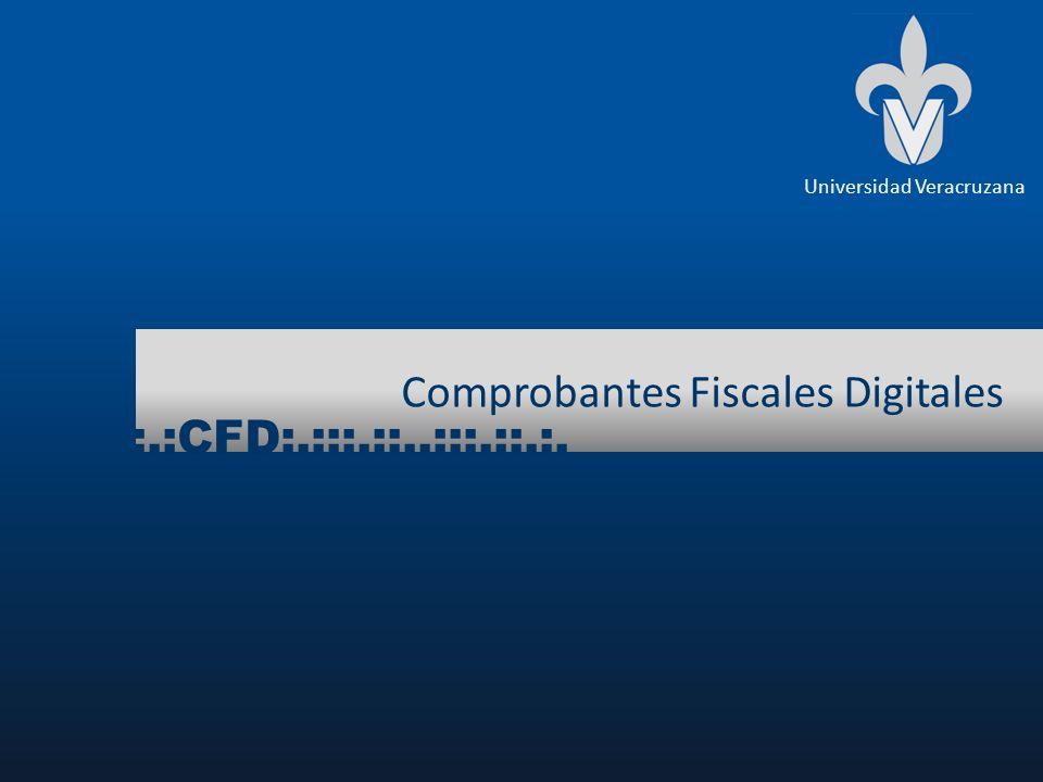 Comprobantes Fiscales Digitales Universidad Veracruzana :.:CFD:.:::.::..:::.::.:.