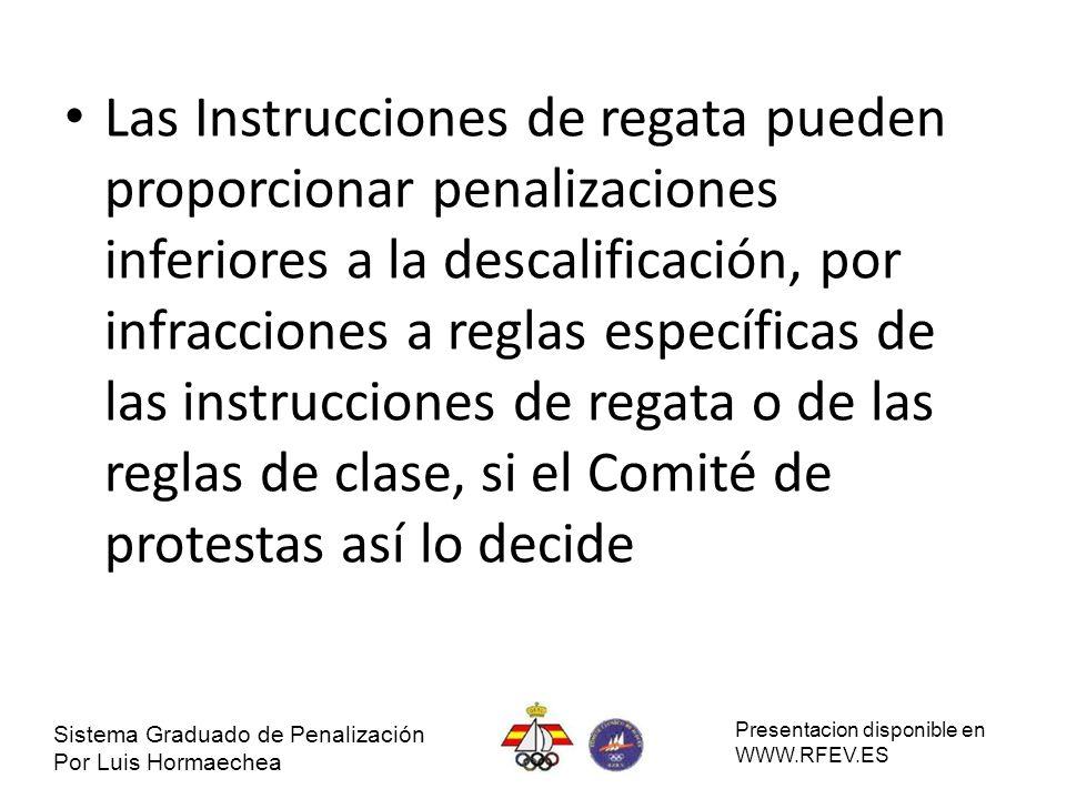 Las Instrucciones de regata pueden proporcionar penalizaciones inferiores a la descalificación, por infracciones a reglas específicas de las instrucci