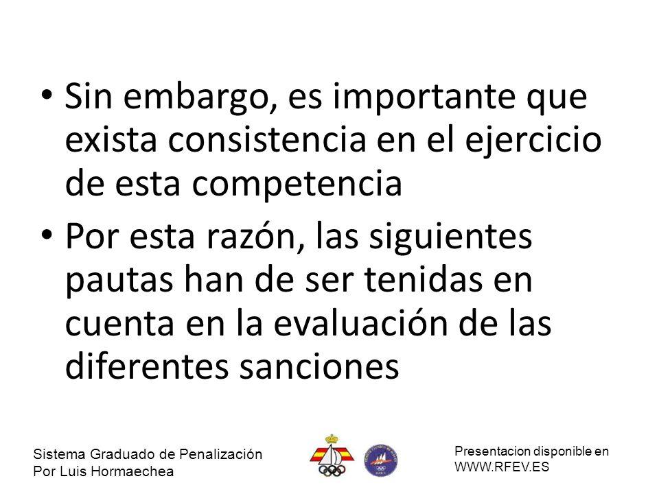 Sin embargo, es importante que exista consistencia en el ejercicio de esta competencia Por esta razón, las siguientes pautas han de ser tenidas en cue