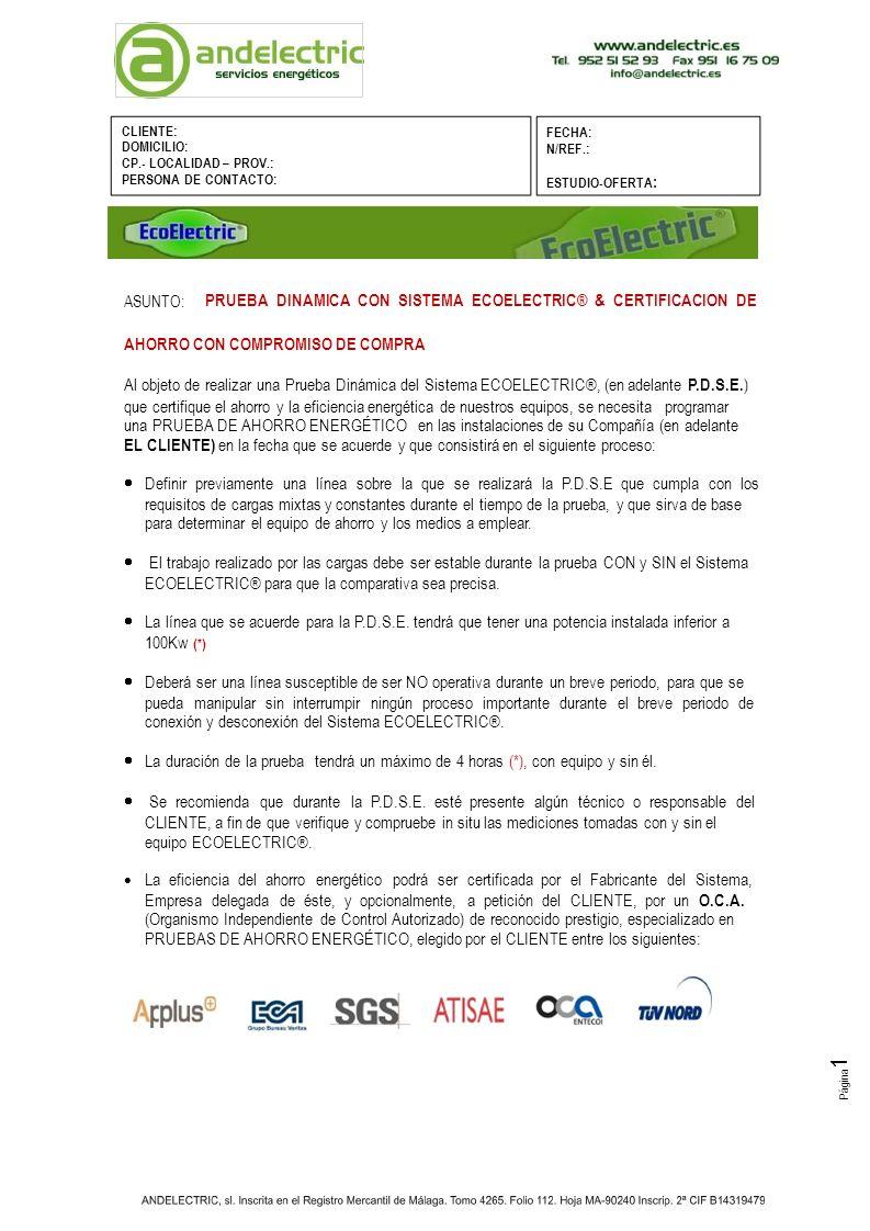 Página 2 Firma y sello de la empresa Todos los equipos ECOELECTRIC®, en las condiciones anteriormente descritas garantizan un ahorro mínimo del 10%.