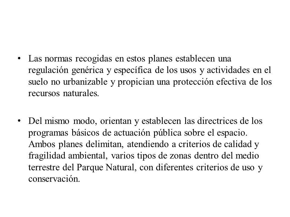 Las normas recogidas en estos planes establecen una regulación genérica y específica de los usos y actividades en el suelo no urbanizable y propician