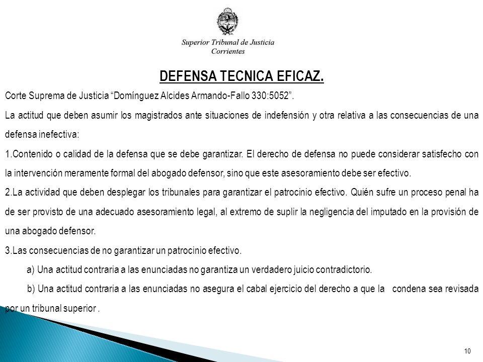 DEFENSA TECNICA EFICAZ. Corte Suprema de Justicia Domínguez Alcides Armando-Fallo 330:5052. La actitud que deben asumir los magistrados ante situacion