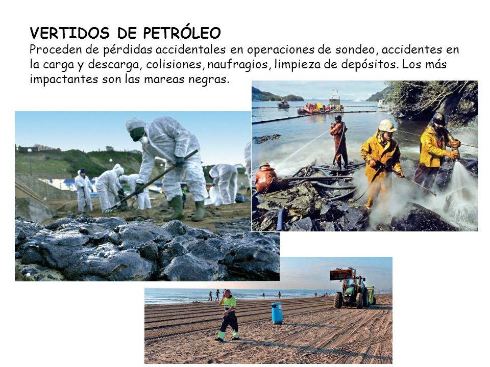 VERTIDOS DE PETRÓLEO Proceden de pérdidas accidentales en operaciones de sondeo, accidentes en la carga y descarga, colisiones, naufragios, limpieza d