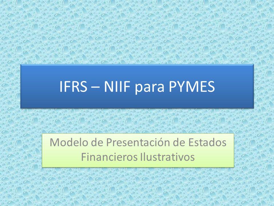IFRS – NIIF para PYMES Modelo de Presentación de Estados Financieros Ilustrativos