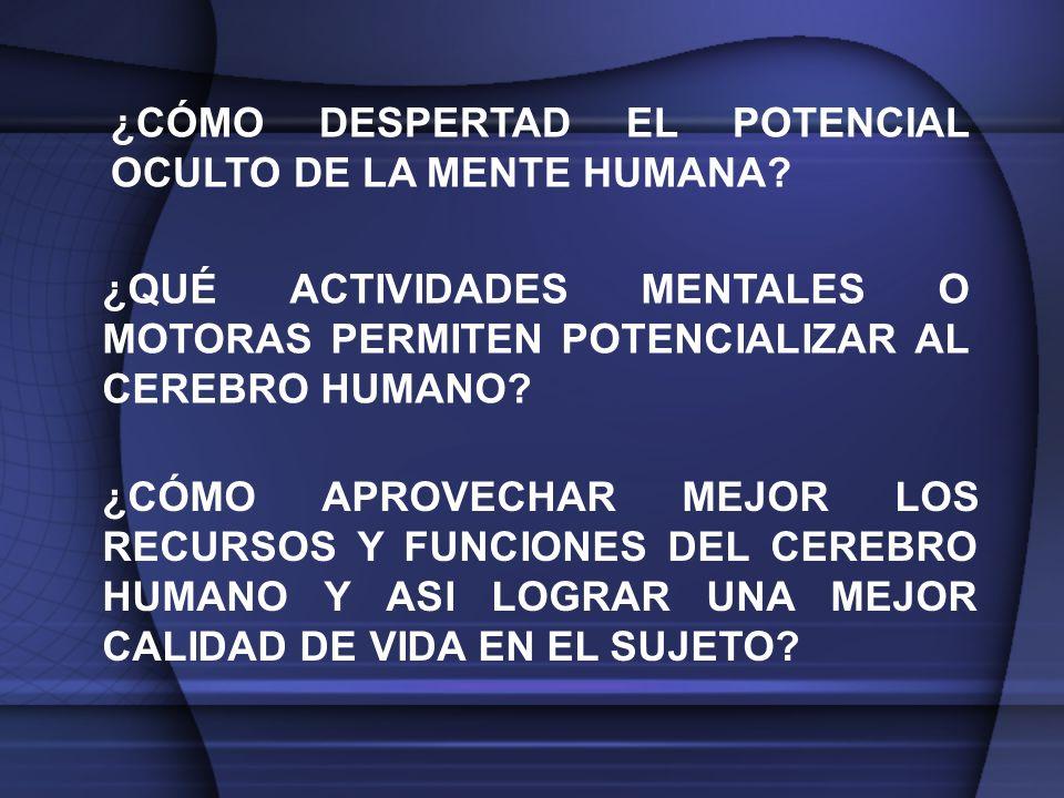 ¿CÓMO DESPERTAD EL POTENCIAL OCULTO DE LA MENTE HUMANA.