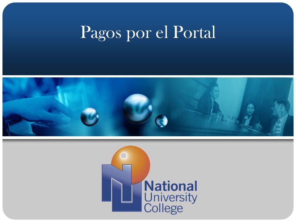 www.nuc.edu Primer Paso: Entrar a la Página de National University College www.nuc.edu Escoja opción Portal de Estudiantes