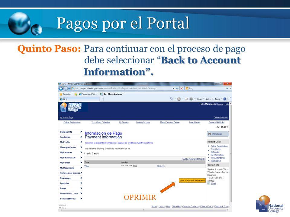Back to Account Information. Quinto Paso: Para continuar con el proceso de pago debe seleccionar Back to Account Information. Pagos por el Portal OPRI