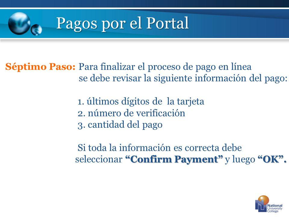 Séptimo Paso: Para finalizar el proceso de pago en línea se debe revisar la siguiente información del pago: 1. últimos dígitos de la tarjeta 2. número