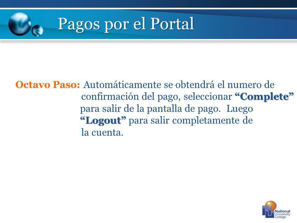 Complete Logout Octavo Paso: Automáticamente se obtendrá el numero de confirmación del pago, seleccionar Complete para salir de la pantalla de pago. L