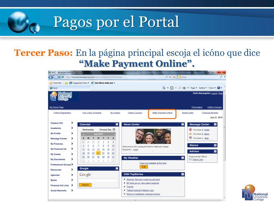 Make Payment Online. Tercer Paso: En la página principal escoja el icóno que dice Make Payment Online. Pagos por el Portal