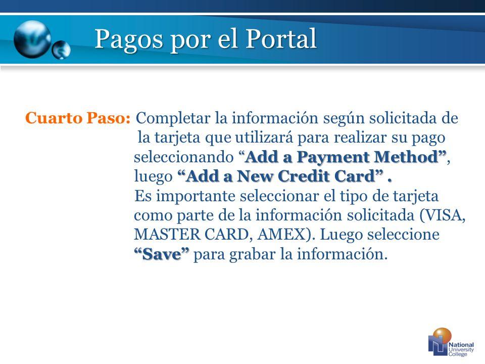 Add a Payment Method Add a New Credit Card. Cuarto Paso: Completar la información según solicitada de la tarjeta que utilizará para realizar su pago s