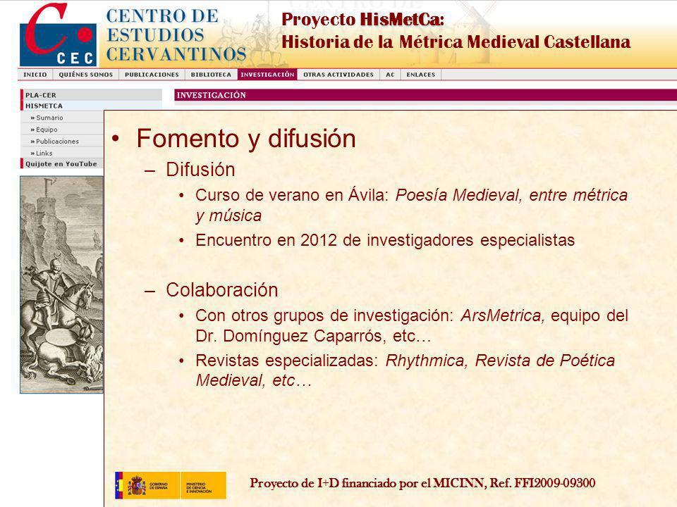 Proyecto de I+D financiado por el MICINN, Ref. FFI2009-09300 HisMetCa Proyecto HisMetCa: Historia de la Métrica Medieval Castellana Fomento y difusión