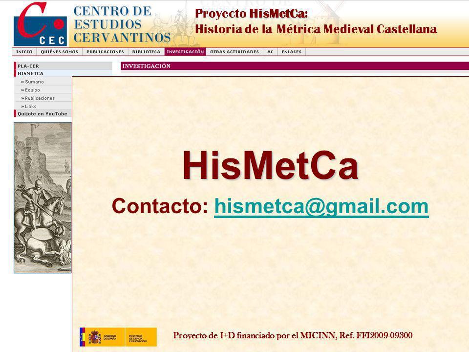 Proyecto de I+D financiado por el MICINN, Ref. FFI2009-09300 HisMetCa Proyecto HisMetCa: Historia de la Métrica Medieval Castellana HisMetCa Contacto: