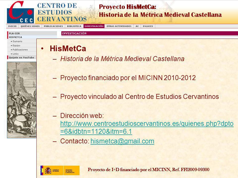Proyecto de I+D financiado por el MICINN, Ref. FFI2009-09300 HisMetCa Proyecto HisMetCa: Historia de la Métrica Medieval Castellana HisMetCa –Historia