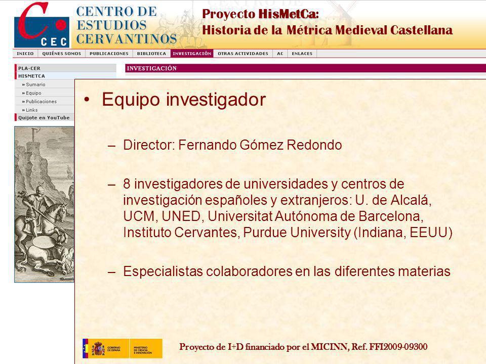 Proyecto de I+D financiado por el MICINN, Ref. FFI2009-09300 HisMetCa Proyecto HisMetCa: Historia de la Métrica Medieval Castellana Equipo investigado
