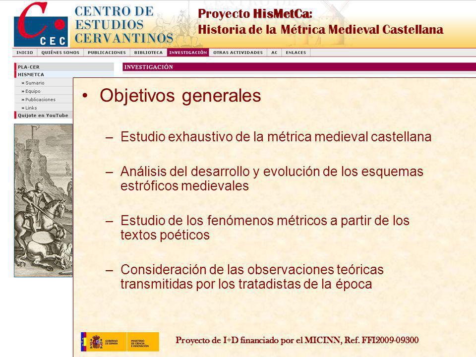 Proyecto de I+D financiado por el MICINN, Ref. FFI2009-09300 HisMetCa Proyecto HisMetCa: Historia de la Métrica Medieval Castellana Objetivos generale
