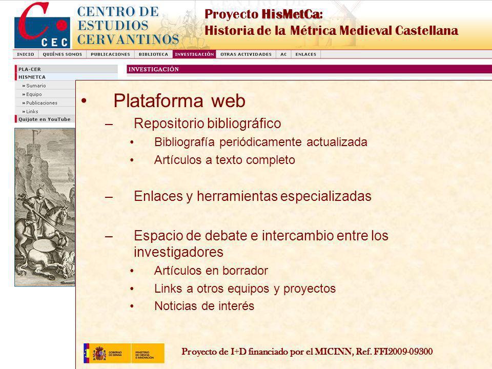 Proyecto de I+D financiado por el MICINN, Ref. FFI2009-09300 HisMetCa Proyecto HisMetCa: Historia de la Métrica Medieval Castellana Plataforma web –Re