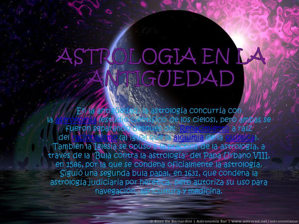 En la antigüedad, la astrología concurría con la astronomía (estudio astronomíacientífico de los cielos), pero ambas se fueron separando después del R