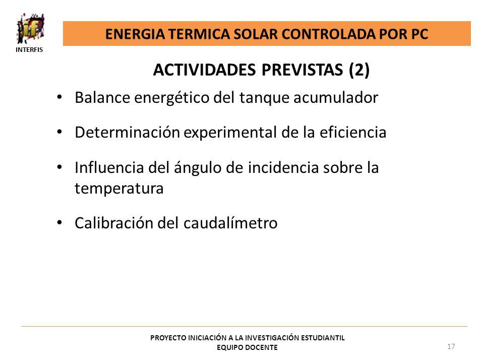 Balance energético del tanque acumulador Determinación experimental de la eficiencia Influencia del ángulo de incidencia sobre la temperatura Calibrac