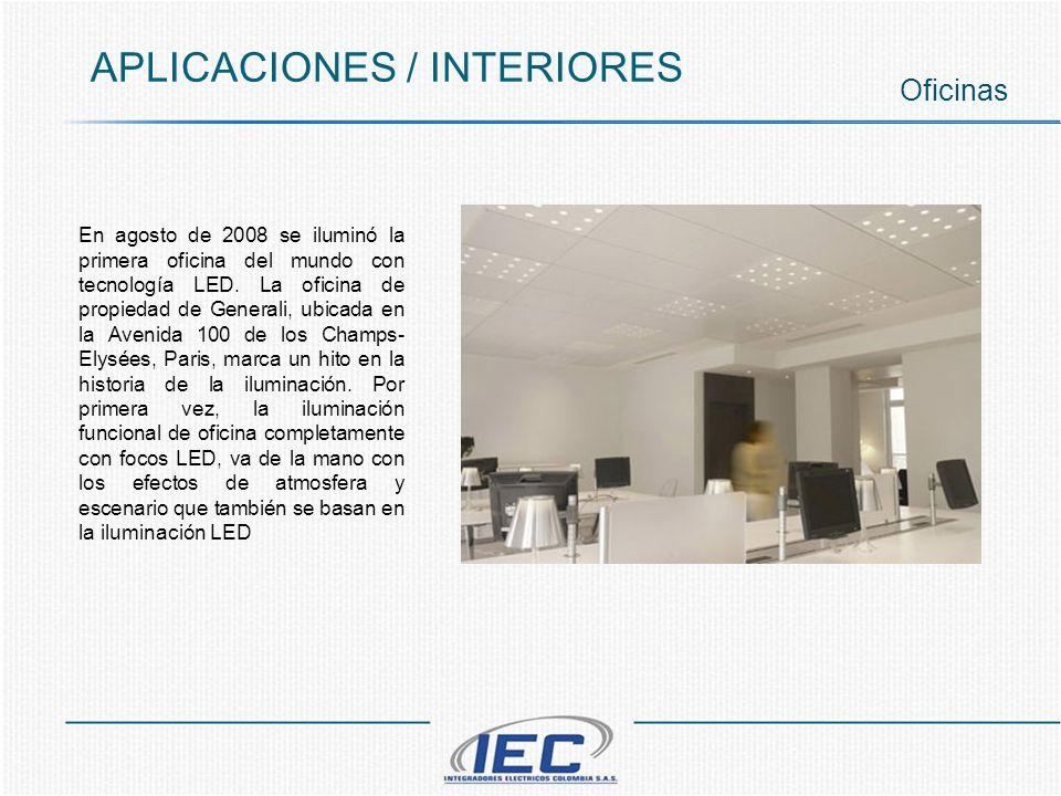 APLICACIONES / INTERIORES Oficinas En agosto de 2008 se iluminó la primera oficina del mundo con tecnología LED. La oficina de propiedad de Generali,