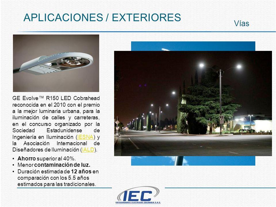 APLICACIONES / EXTERIORES Vías GE Evolve R150 LED Cobrahead reconocida en el 2010 con el premio a la mejor luminaria urbana, para la iluminación de calles y carreteras, en el concurso organizado por la Sociedad Estadunidense de Ingeniería en Iluminación (IESNA) y la Asociación Internacional de Diseñadores de Iluminación (IALD).IESNAIALD Ahorro superior al 40%.