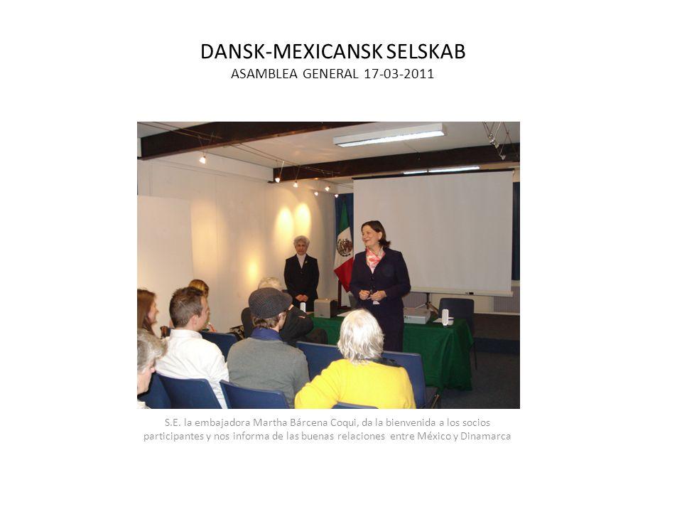 DANSK-MEXICANSK SELSKAB ASAMBLEA GENERAL 17-03-2011 S.E.
