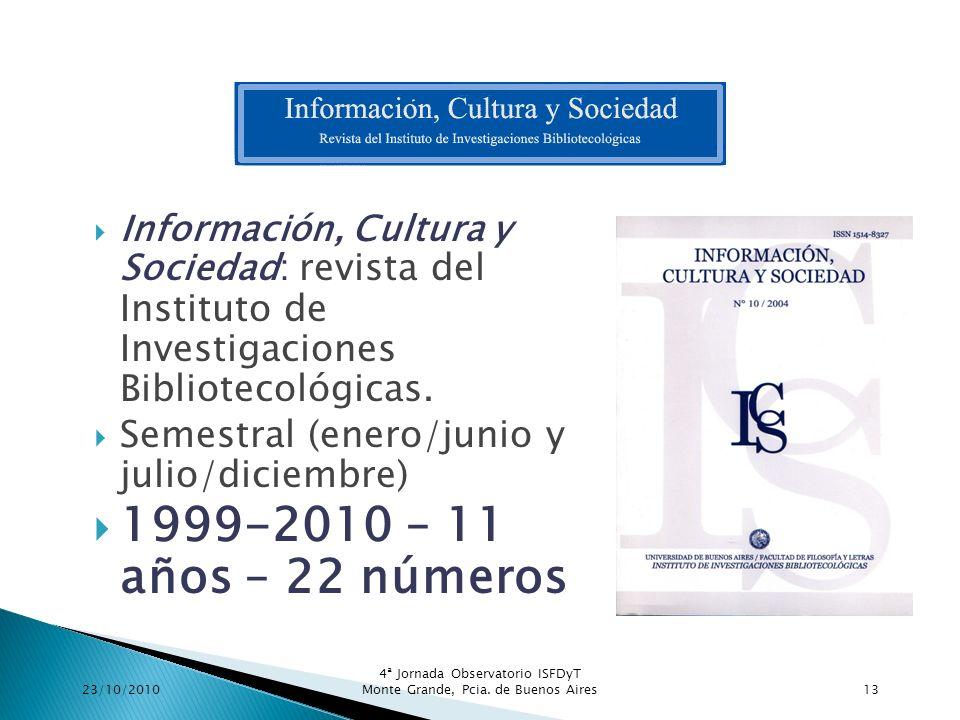 Información, Cultura y Sociedad : revista del Instituto de Investigaciones Bibliotecológicas. Semestral (enero/junio y julio/diciembre) 1999-2010 – 11