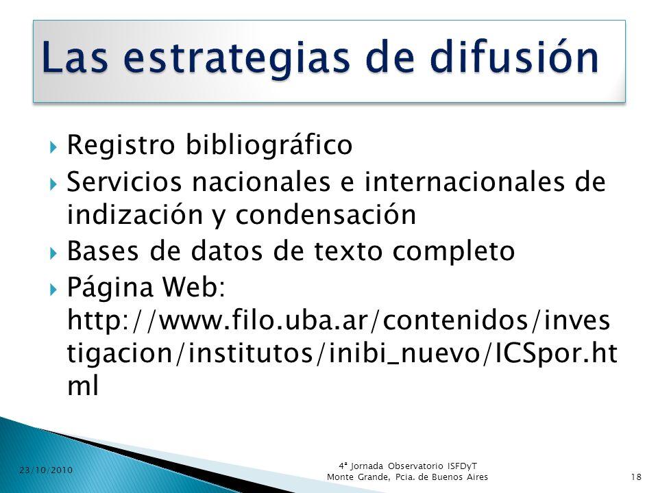 Registro bibliográfico Servicios nacionales e internacionales de indización y condensación Bases de datos de texto completo Página Web: http://www.fil