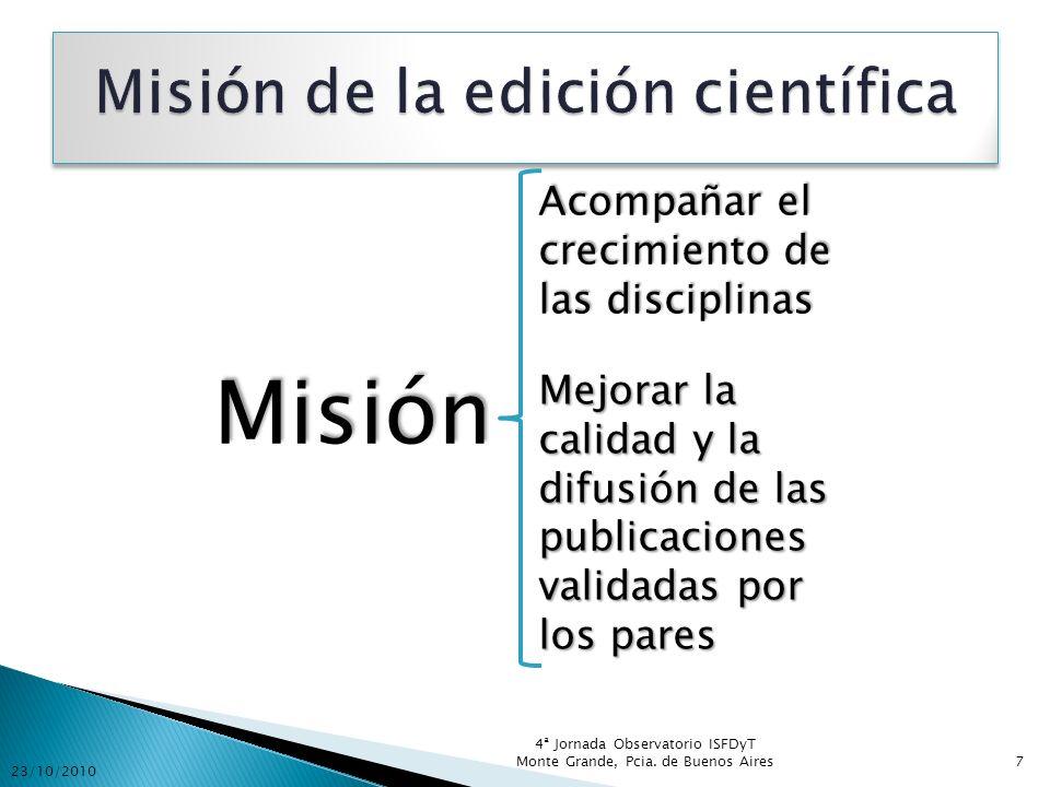 Actividades Registrar y validar Editar y producir [fabricar] Difundir, distribuir y promover Archivar 23/10/2010 4ª Jornada Observatorio ISFDyT Monte Grande, Pcia.