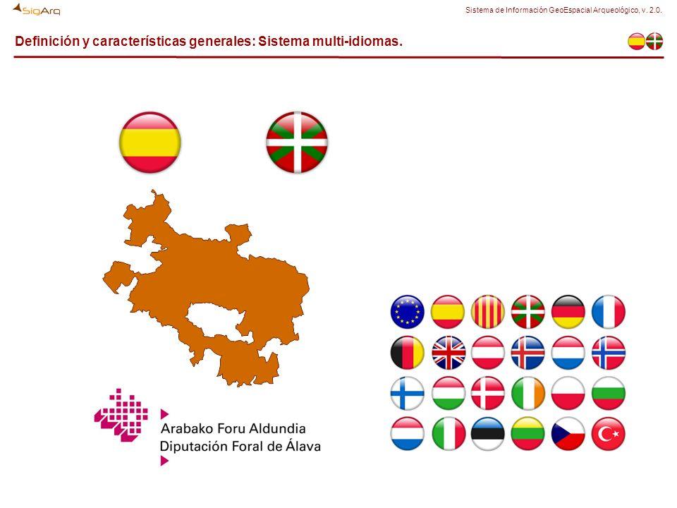 Definición y características generales: Sistema multi-idiomas. Sistema de Información GeoEspacial Arqueológico, v. 2.0.