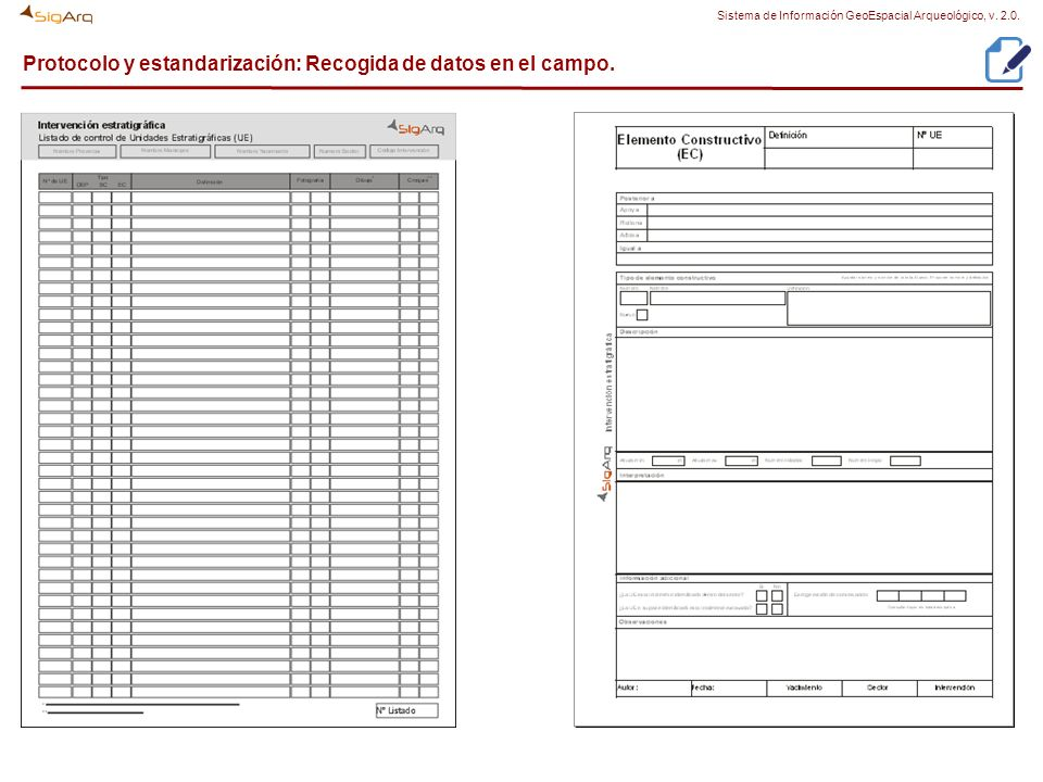 Protocolo y estandarización: Recogida de datos en el campo. Sistema de Información GeoEspacial Arqueológico, v. 2.0.