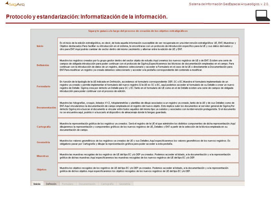 Protocolo y estandarización: Informatización de la información. Sistema de Información GeoEspacial Arqueológico, v. 2.0.