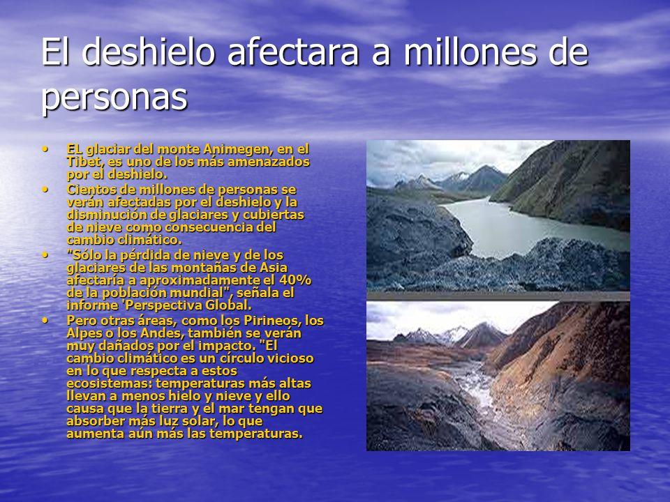 El deshielo afectara a millones de personas EL glaciar del monte Animegen, en el Tibet, es uno de los más amenazados por el deshielo.