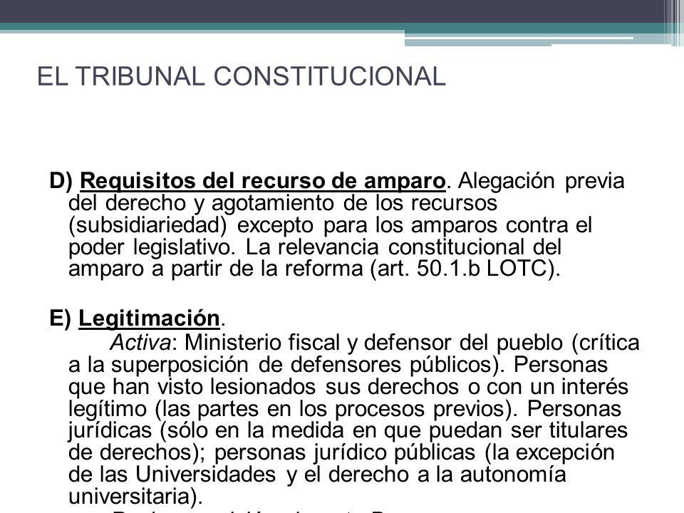D) Requisitos del recurso de amparo. Alegación previa del derecho y agotamiento de los recursos (subsidiariedad) excepto para los amparos contra el po