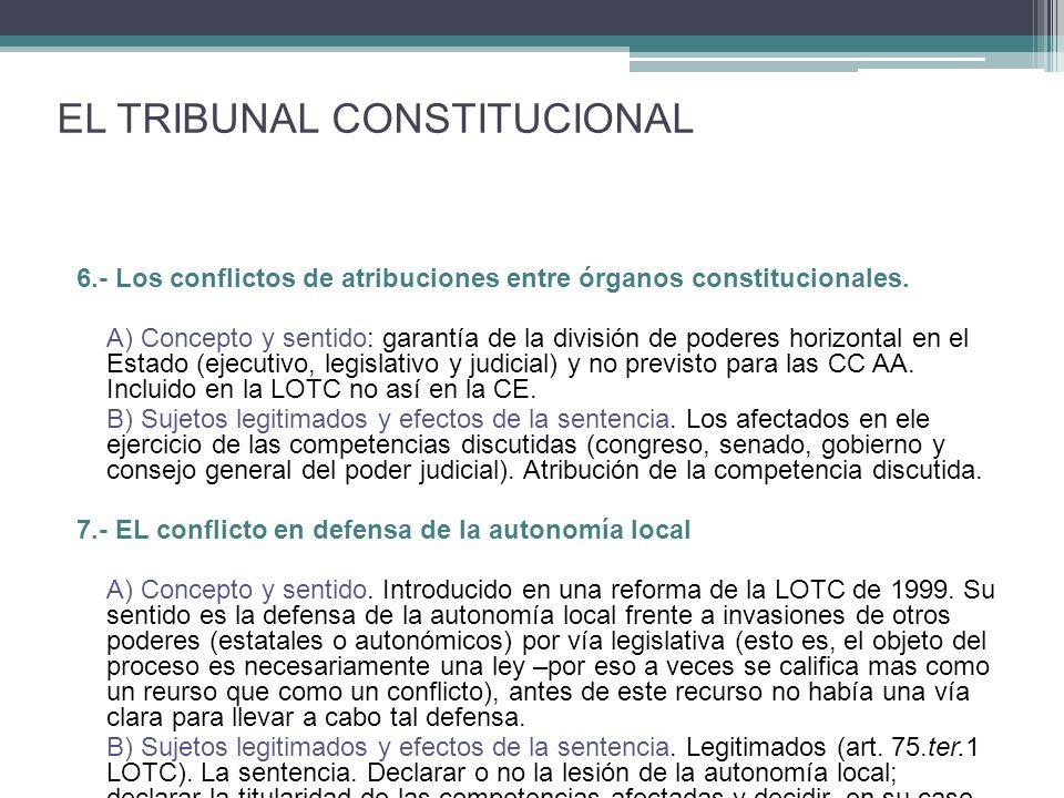 6.- Los conflictos de atribuciones entre órganos constitucionales.