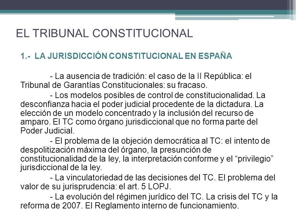 1.- LA JURISDICCIÓN CONSTITUCIONAL EN ESPAÑA - La ausencia de tradición: el caso de la II República: el Tribunal de Garantías Constitucionales: su fracaso.