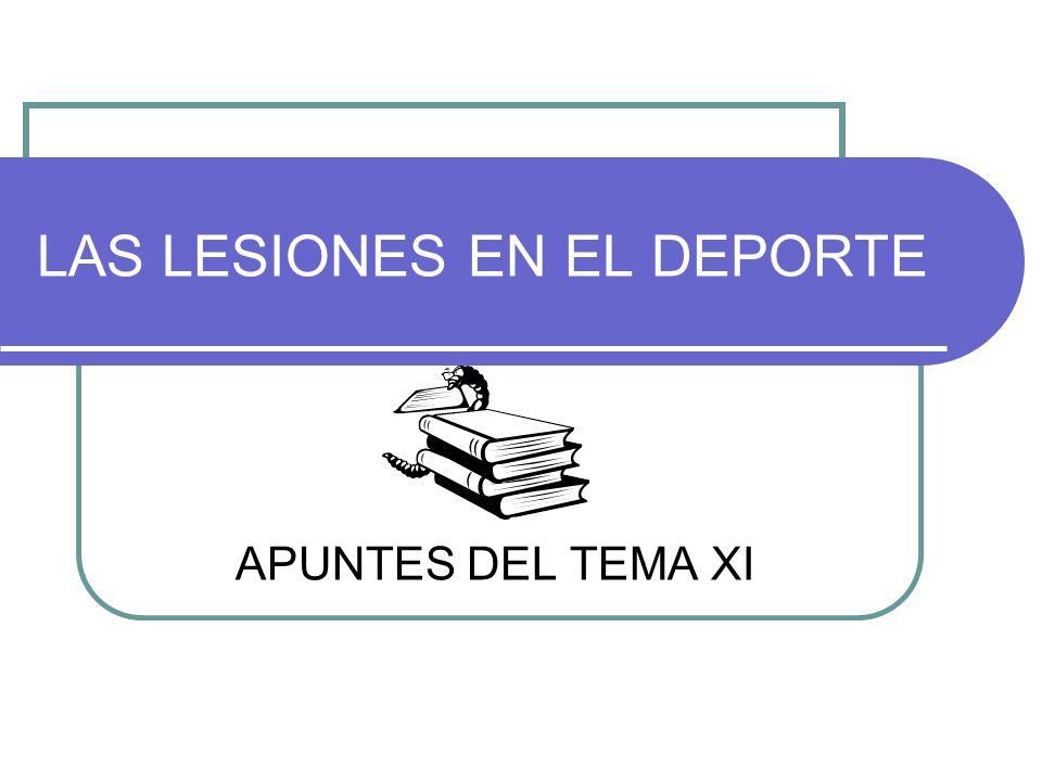 LAS LESIONES EN EL DEPORTE APUNTES DEL TEMA XI