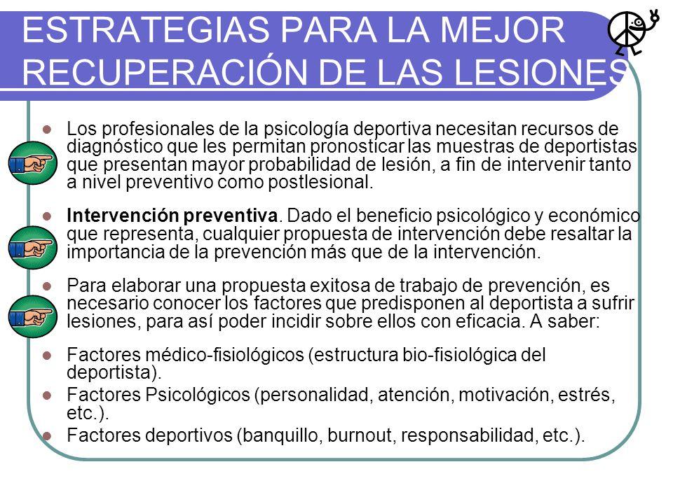 ESTRATEGIAS PARA LA MEJOR RECUPERACIÓN DE LAS LESIONES Los profesionales de la psicología deportiva necesitan recursos de diagnóstico que les permitan