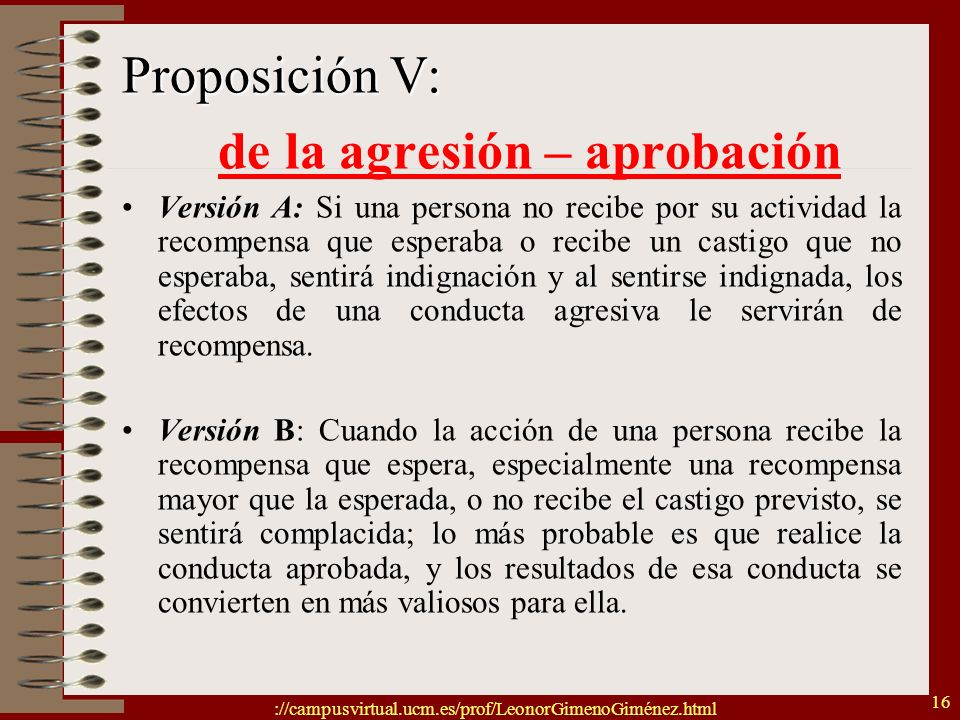 ://campusvirtual.ucm.es/prof/LeonorGimenoGiménez.html 16 Proposición V: de la agresión – aprobación Versión A: Si una persona no recibe por su activid