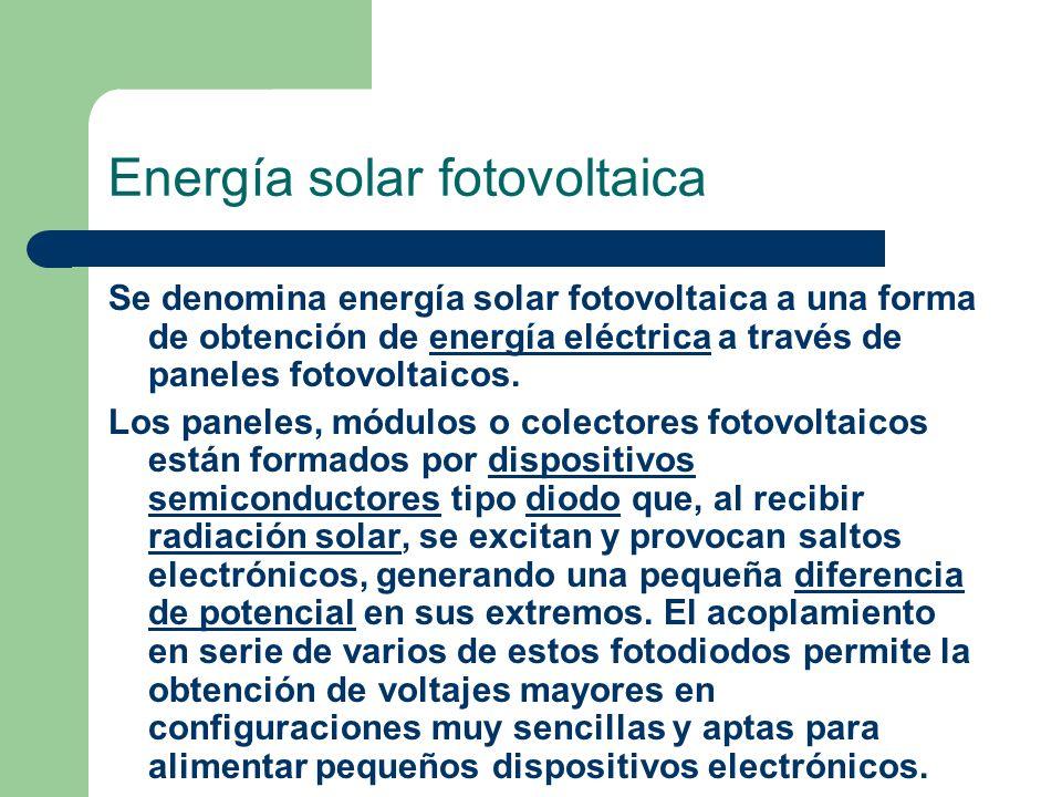Se denomina energía solar fotovoltaica a una forma de obtención de energía eléctrica a través de paneles fotovoltaicos.energía eléctrica Los paneles,